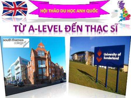 Hội thảo du học Anh Quốc: Từ A level đến thạc sĩ
