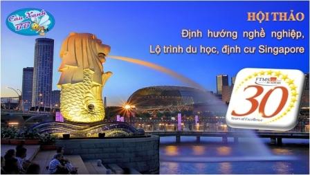 HỘI THẢO: Định hướng nghề nghiệp, lộ trình du học và định cư tại Singapore